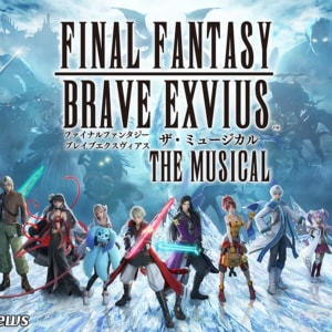 『FINAL FANTASY BRAVE EXVIUS』 THE MUSICAL